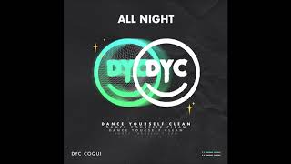 Dance Yourself Clean – All Night (feat. Coquí)