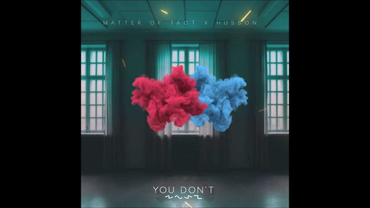 Matter Of Tact & Husson – You Don't