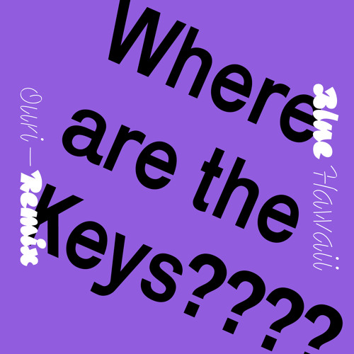 Where are the Keys??? (Ouri Remix)