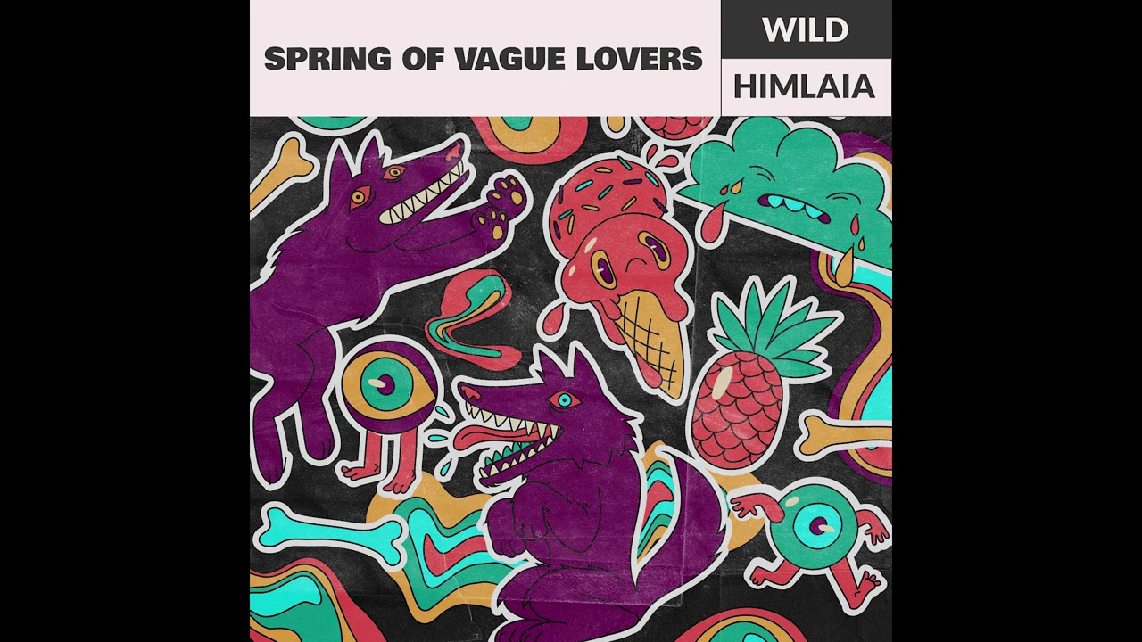 Wild Himlaia – Spring of Vague Lovers