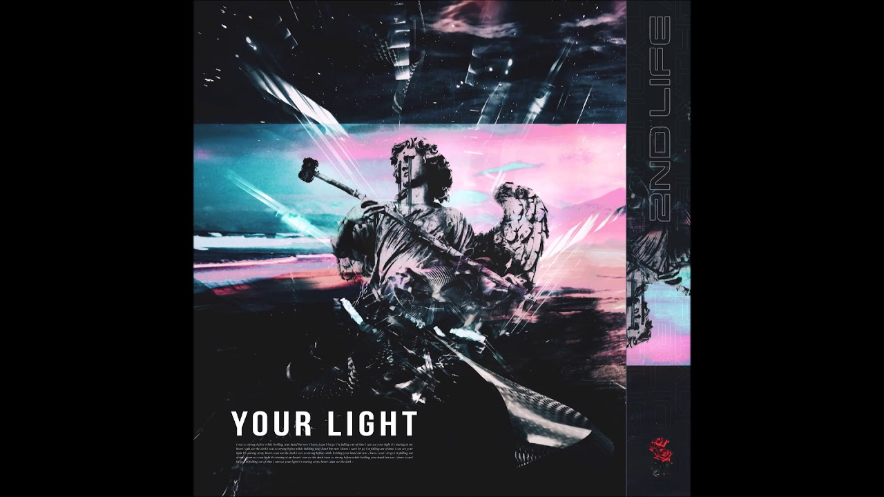 2nd Life – Your Light