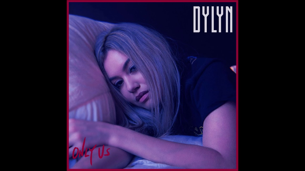 DYLYN – Only Us