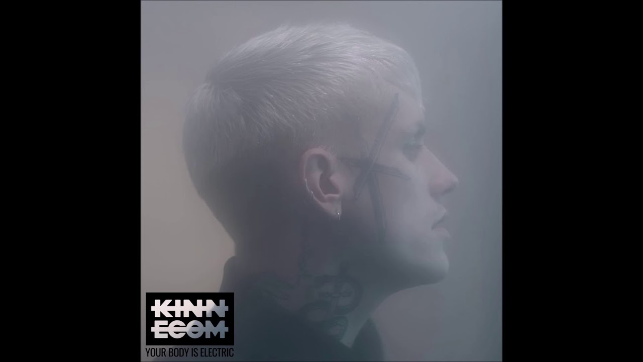 Kinnecom – Your Body Is Electric