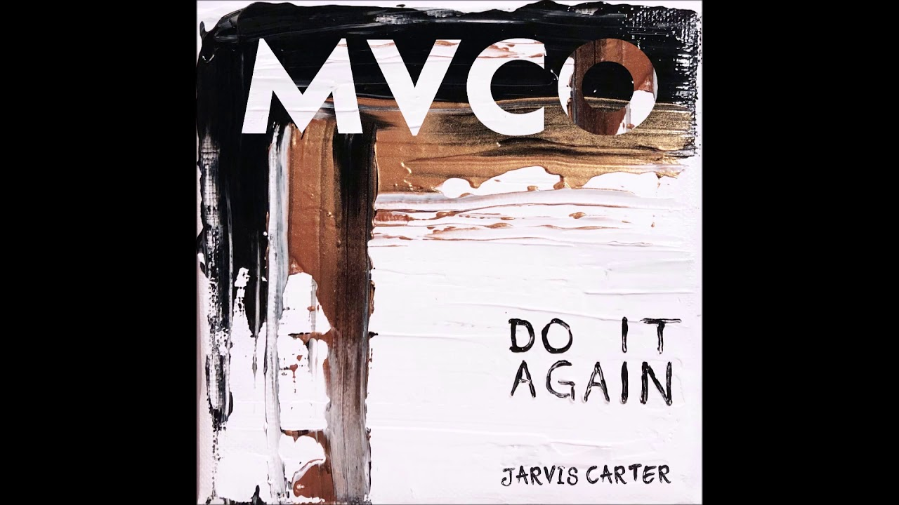 MVCO x Jarvis Carter – Do It Again