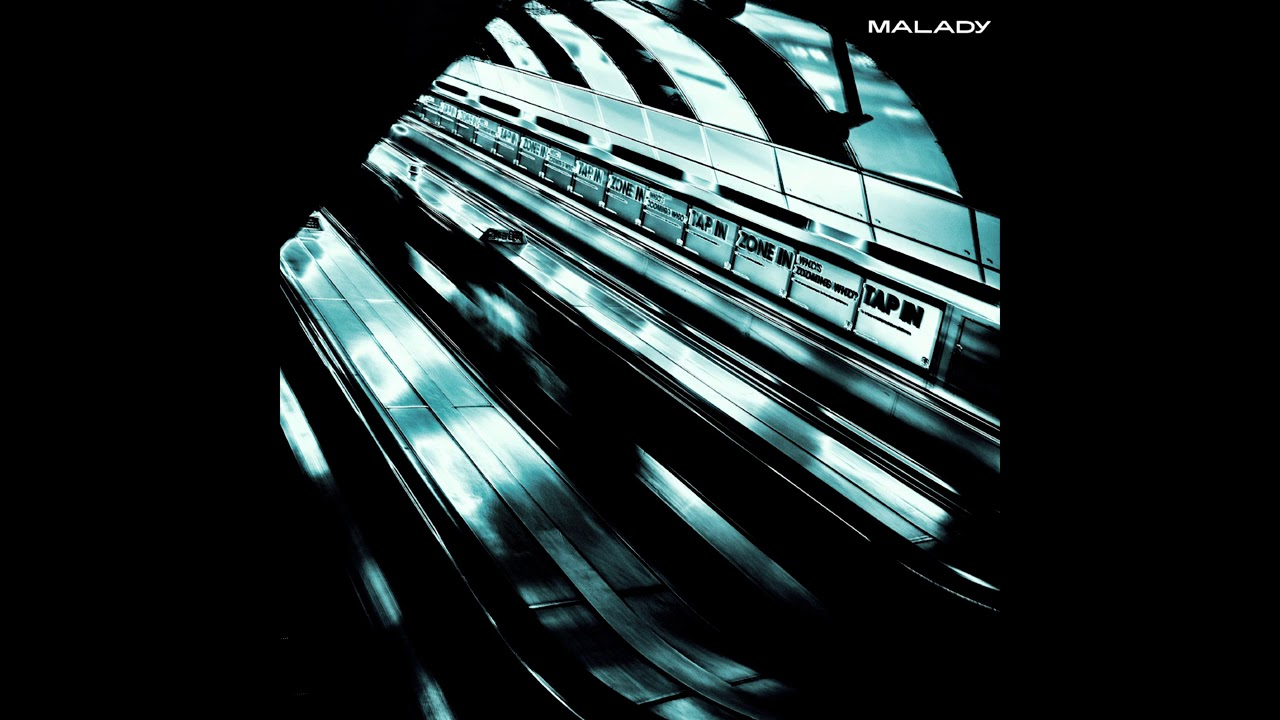 Malady – London, I Love You but You're Bringing Me Down
