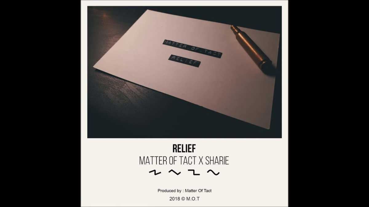 Matter Of Tact – Relief (feat. Sharie)