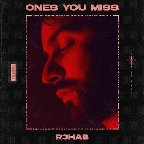 R3HAB – Ones You Miss