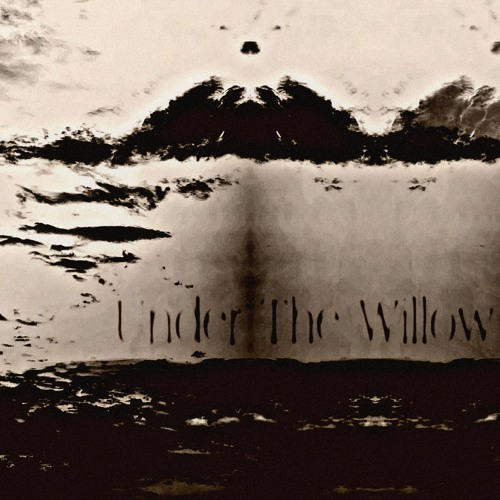 under the willow (reprise)