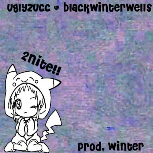 2nite :) w/ blackwinterwells (prod. winter)