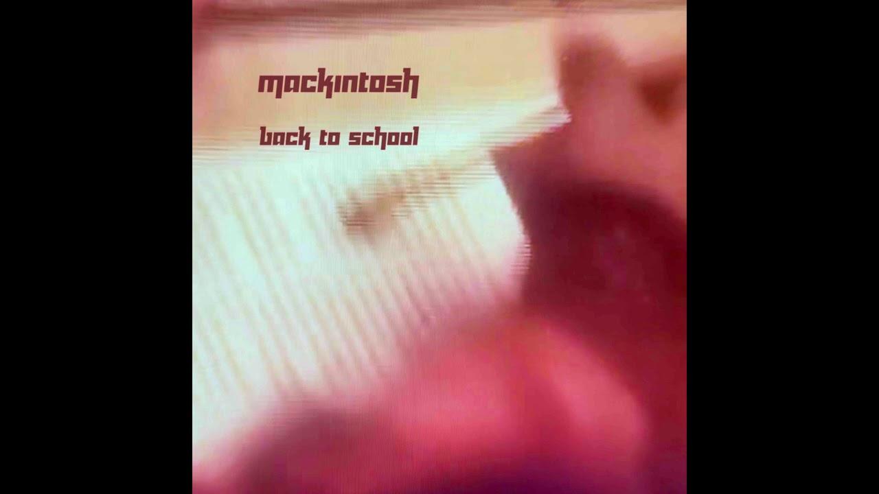 Mackintosh – Back to School