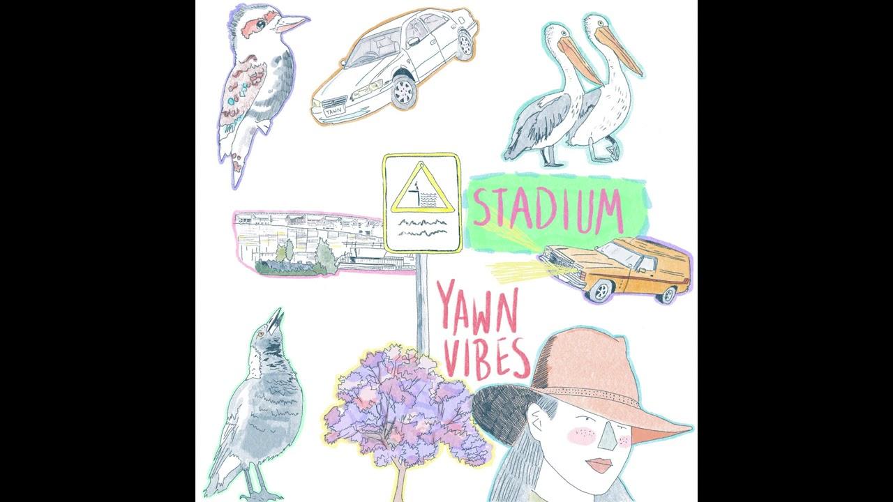Yawn Vibes – Stadium