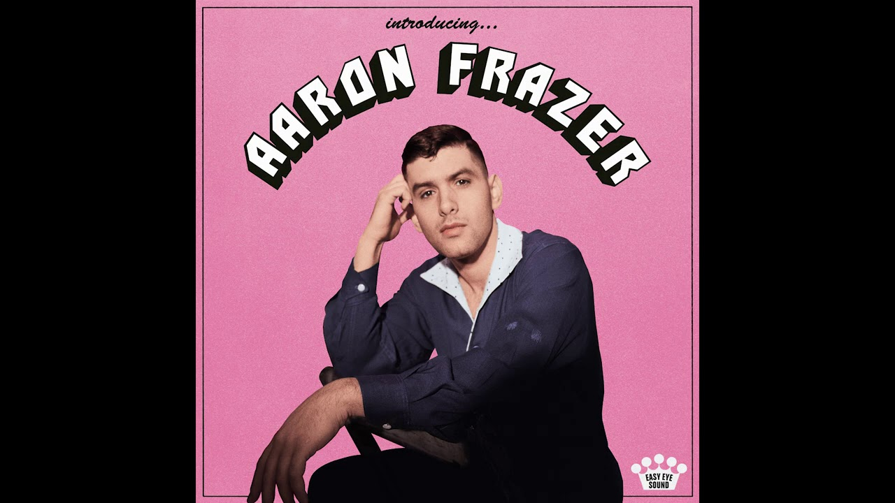 Aaron Frazer – You Don't Wanna Be My Baby