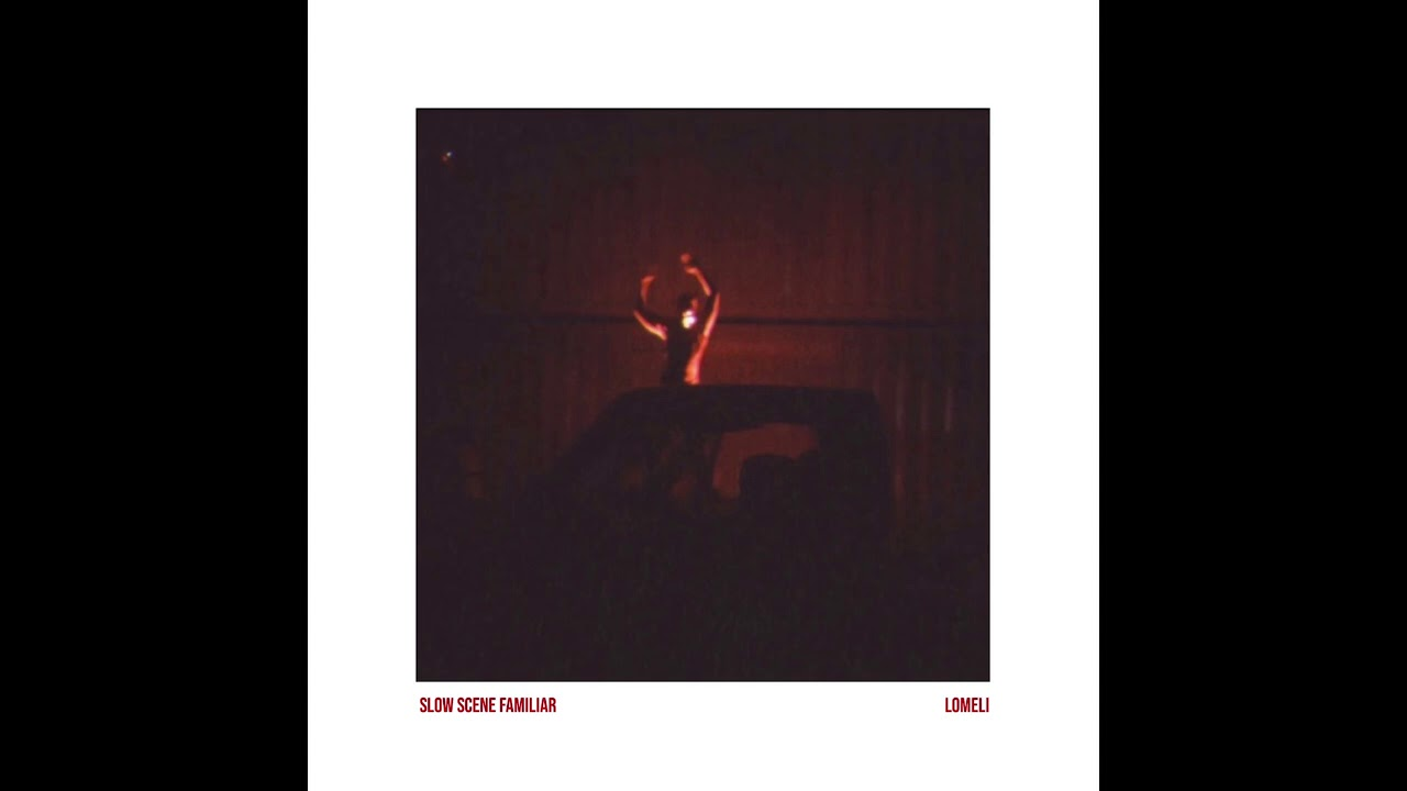 LOMELI – You Were Right About the Motions