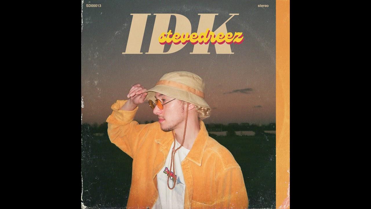 Stevedreez – IDK