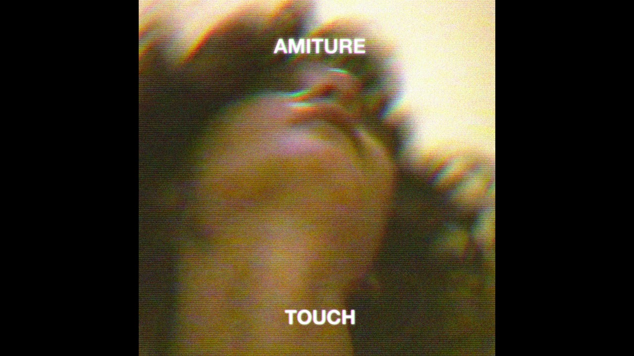 Amiture – Touch