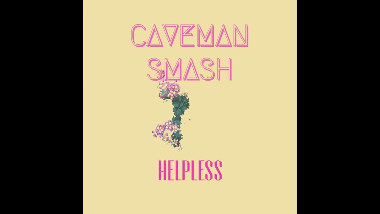Caveman – Helpless
