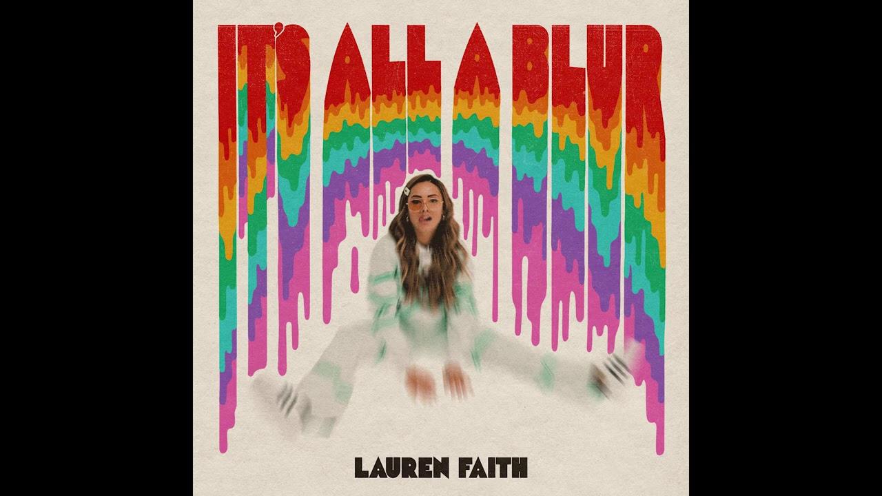Lauren Faith – It's All a Blur