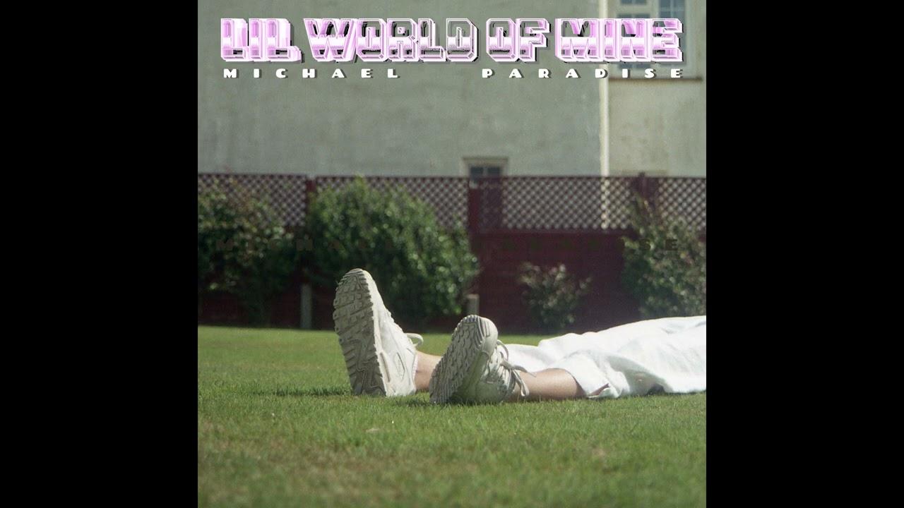 Michael Paradise – Lil World of Mine