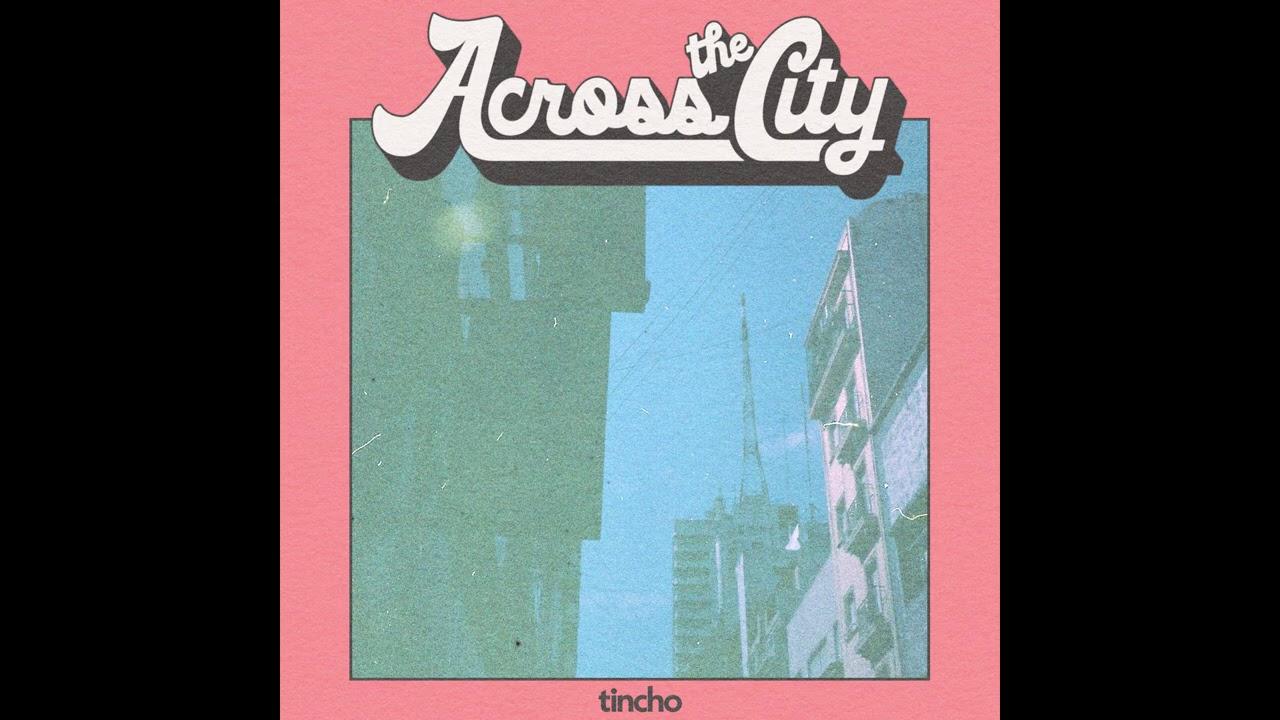 Tincho – Across the City